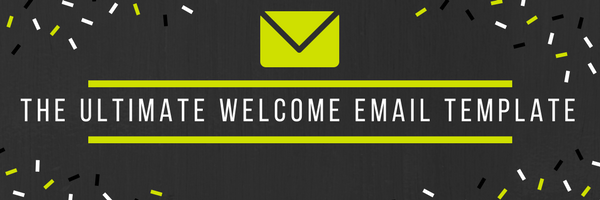 Download the Ultimate Welcome Email Template