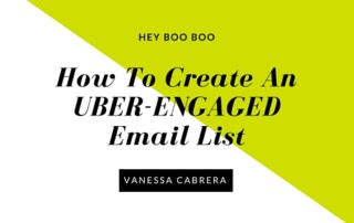 How to create an UBER-ENGAGED email list